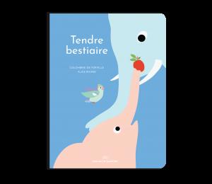TENDRE BESTIAIRE 1