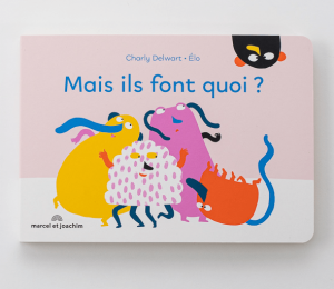 livre enfants cartonné mais ils font quoi